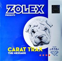 Zolex - Carat Trax - The Message