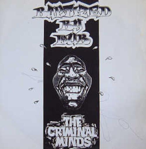 The Criminal Minds Baptized By Dub (original Pressing)