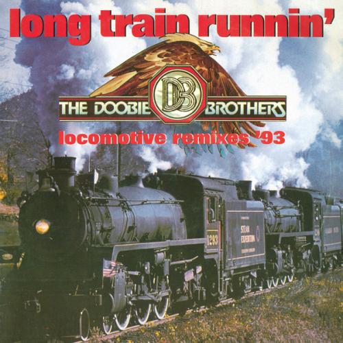 Long Train Runnin' - Locomotive Remixes '93