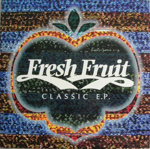 Fresh Fruit Classic Ep