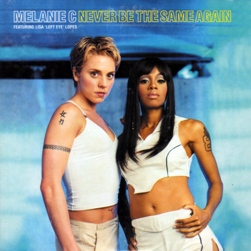 MELANIE C FEATURING LISA 'LEFT EYE' LOPES - Never Be The Same Again - CD single