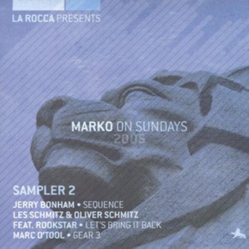 La Rocca Presents Marko On Sundays 2005 (sampler 2)