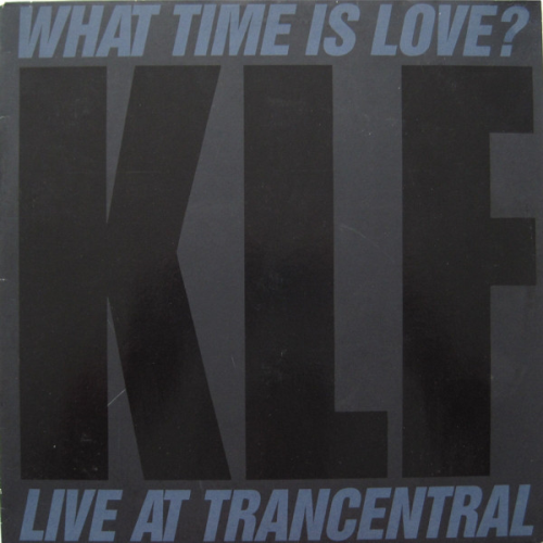 What Time Is Love? (live At Trancentral)
