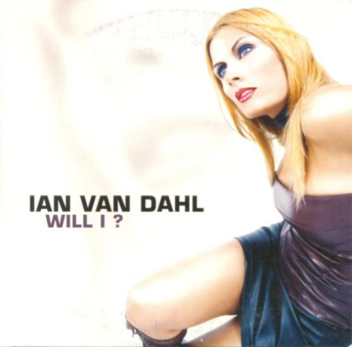 IAN VAN DAHL - Will I ? - CD single