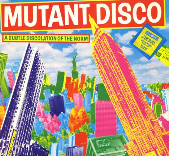 Mutant Disco - A Subtle Discolation Of The Norm