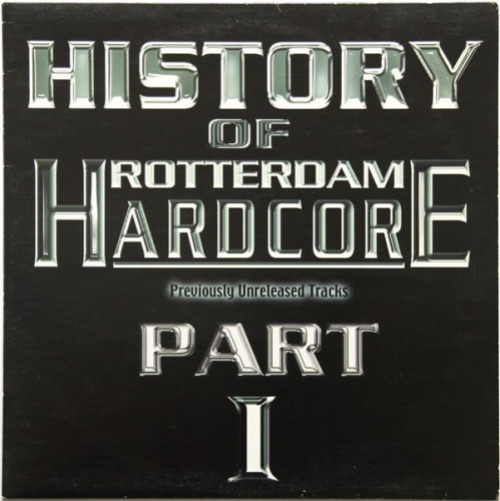 History Of Rotterdam Hardcore Part 1