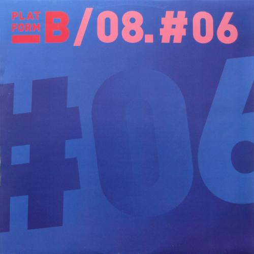 VARIOUS - Platform B 08.#06 - Maxi x 1