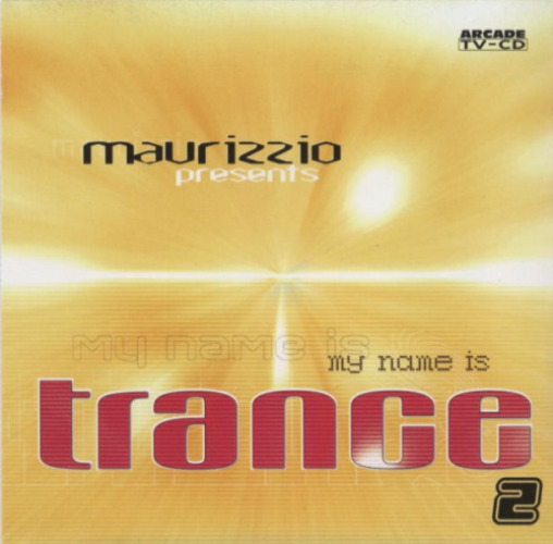 VARIOUS - Maurizzio Presents My Name Is Trance 2 - CD