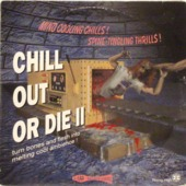 Chill Out Or Die Ii