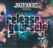 Roger Sanchez - Release Yourself Vol.8