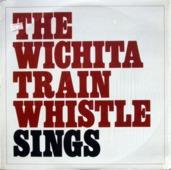 The Wichita Train Whistle Sings