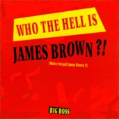 Who The Hell Is James Brown?!