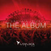 Ushuaïa Ibiza - The Album (the Unexpected Session Vol. 1)