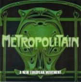 Metropolitain : A New European Movement