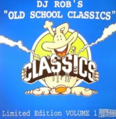Dj Rob's Old School Classics Vol 1