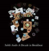 Subtle Audio - A Decade In Breakbeat