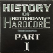 History Of Rotterdam Hardcore Part 1
