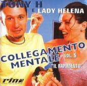 Collegamento Mentale Vol. 5 - Il Rapimento