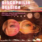 Discophilia Belgica : Next-door-disco & Local Spacemusic From Belgium 1975-1987 (part 2/2)