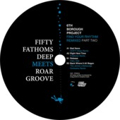 Find Your Rhythm Remixed Part Two (fifty Fathoms Deep Meets Roar Groove)