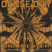 Braineater (i Need My Hardcore)