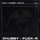 Chubby / Fuck-r