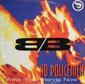 No Policemen (wave Your Hands Now)